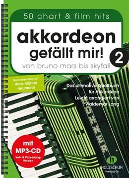 Abbildung von Akkordeon gefällt mir! 2 / mit MP3-CD | 2017 | Von Bruno Mars bis Skyfall - D...