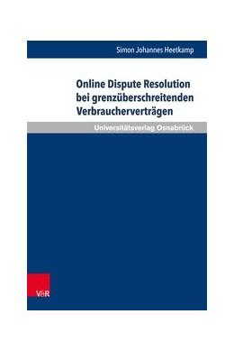 Abbildung von Heetkamp | Online Dispute Resolution bei grenzüberschreitenden Verbraucherverträgen | 1. Auflage | 2017 | beck-shop.de