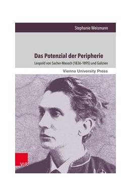 Abbildung von Weismann | Das Potenzial der Peripherie | 2017 | Leopold von Sacher-Masoch (183...