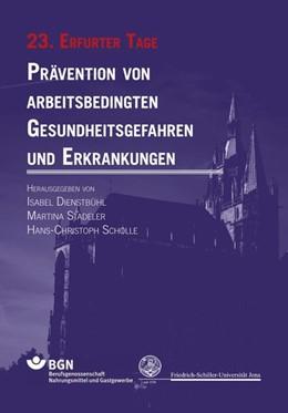 Abbildung von Dienstbühl / Stadeler / Scholle | Prävention von arbeitsbedingten Gesundheitsgefahren und Erkrankungen | 2017 | 23. Erfurter Tage