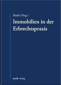 Immobilien in der Erbrechtspraxis | Riedel (Hrsg.), 2018 | Buch (Cover)