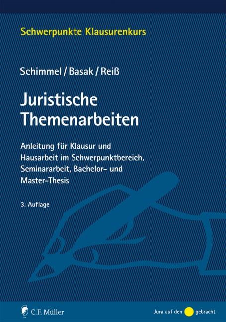 Juristische Themenarbeiten | Schimmel / Basak / Reiß | 3., neu bearbeitete Auflage, 2017 | Buch (Cover)