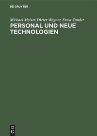 Abbildung von Meiser / Wagner / Zander | Personal und neue Technologien | Reprint 2018 | 1990