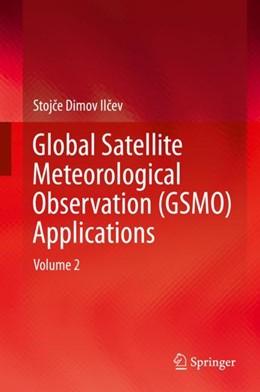 Abbildung von Ilcev | Global Satellite Meteorological Observation (GSMO) Applications | 1. Auflage | 2018 | beck-shop.de