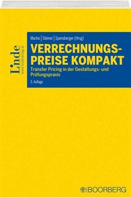 Abbildung von Macho / Steiner / Spensberger | Verrechnungspreise kompakt | 3. Auflage 2017 | 2017 | Transfer Pricing in der Gestal...