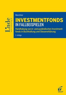 Abbildung von Marschner | Investmentfonds in Fallbeispielen | 3. Auflage 2017 | 2017 | Handhabung von in- und ausländ...