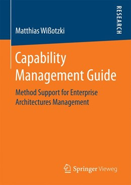 Abbildung von Wißotzki | Capability Management Guide | 1st ed. 2018 | 2017 | Method Support for Enterprise ...