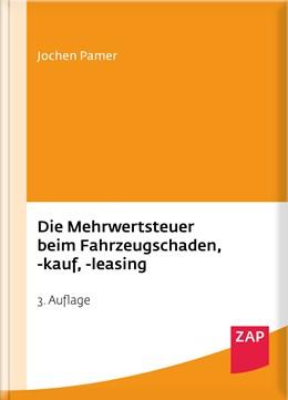 Abbildung von Pamer | Die Mehrwertsteuer beim Fahrzeugschaden, -kauf, -leasing | 3. Auflage | 2017 | beck-shop.de