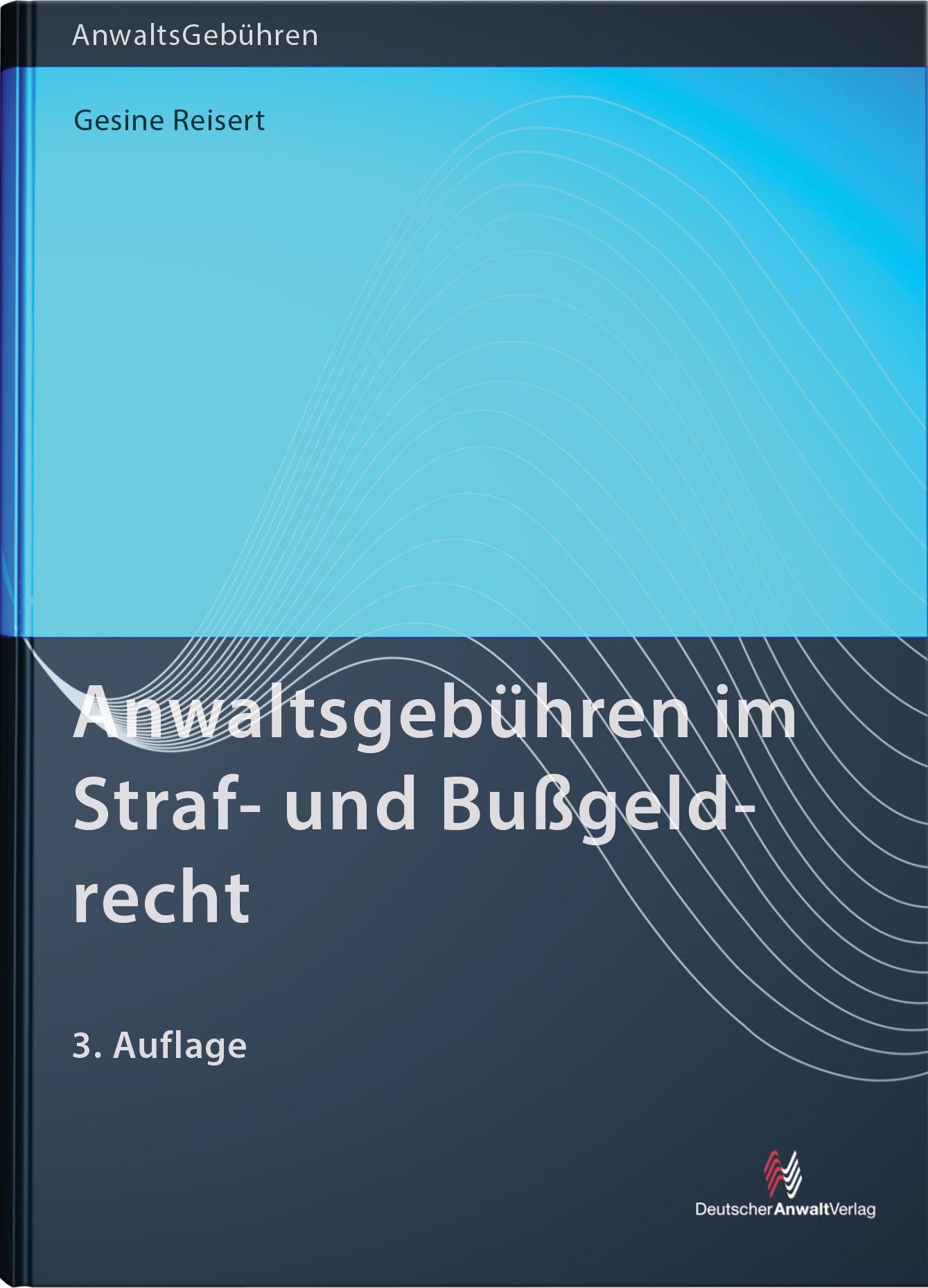 Anwaltsgebühren im Straf- und Bußgeldrecht | Reisert | 3. Auflage, 2019 | Buch (Cover)