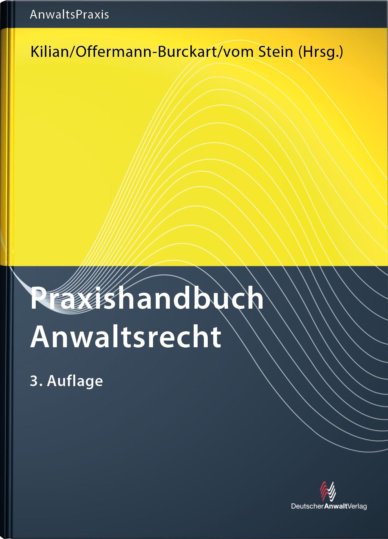 Praxishandbuch Anwaltsrecht | Kilian / Offermann-Burckart / vom Stein (Hrsg.), 2017 | Buch (Cover)