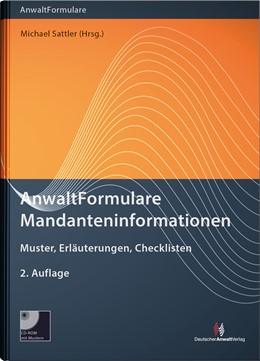 Abbildung von Sattler (Hrsg.) | AnwaltFormulare Mandanteninformationen | 2. Auflage | 2018 | Muster, Erläuterungen, Checkli...