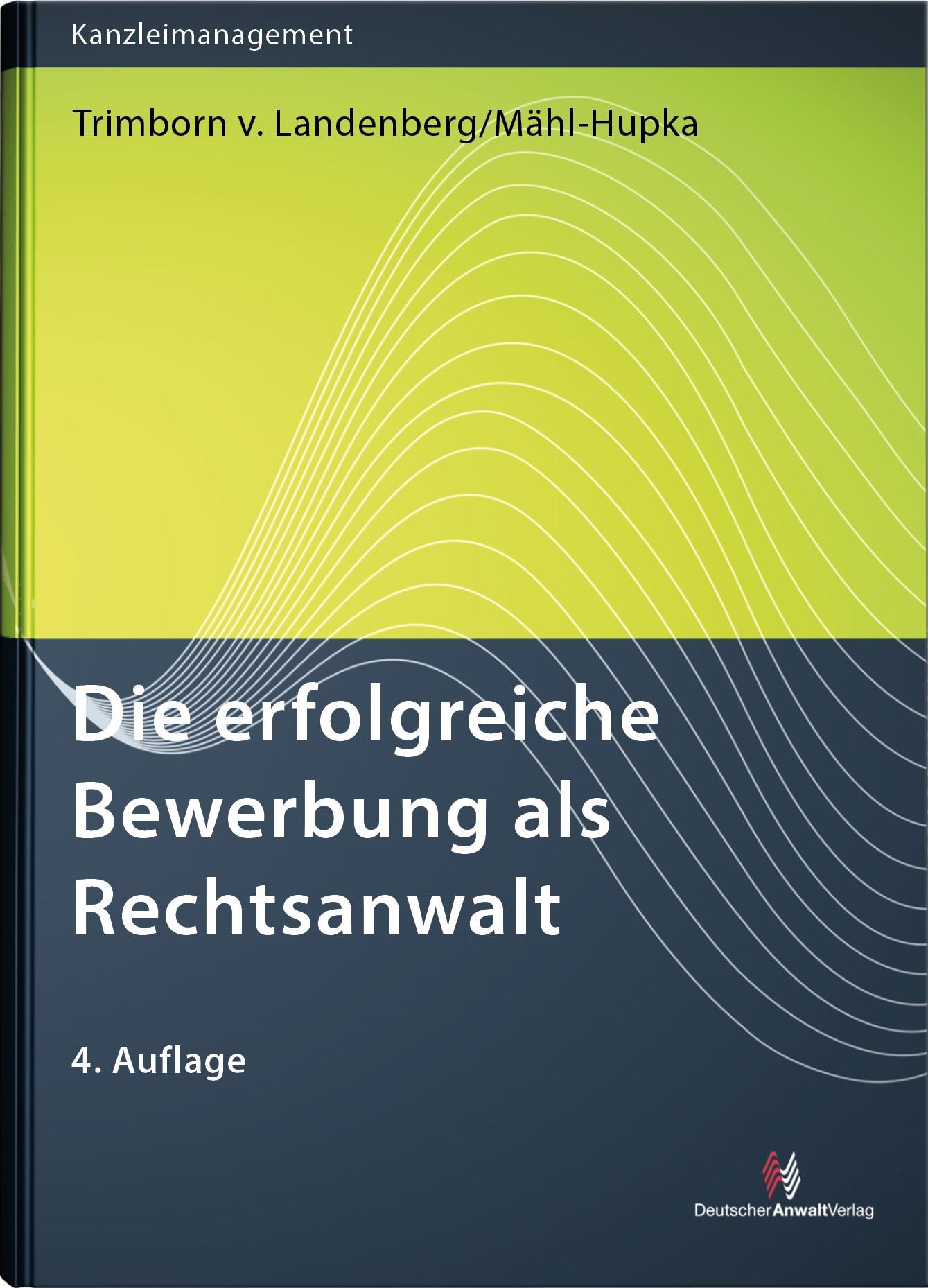 Die erfolgreiche Bewerbung als Rechtsanwalt | Trimborn von Landenberg / Mähl-Hupka | 4. Auflage, 2017 | Buch (Cover)