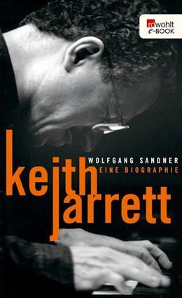 Abbildung von Sandner | Keith Jarrett | 1. Auflage | 2015 | Eine Biographie