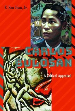 Abbildung von San Juan | Carlos Bulosan-Revolutionary Filipino Writer in the United States | 2017 | A Critical Appraisal