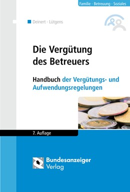 Abbildung von Deinert / Lütgens | Die Vergütung des Betreuers | 7. Auflage | 2019 | beck-shop.de
