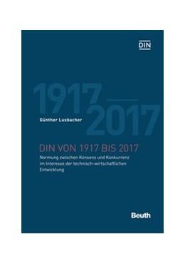 Abbildung von Luxbacher | DIN von 1917 bis 2017 | 1. Auflage | 2017 | beck-shop.de