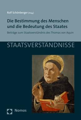 Abbildung von Schönberger | Die Bestimmung des Menschen und die Bedeutung des Staates | 2017 | Beiträge zum Staatsverständnis... | 103