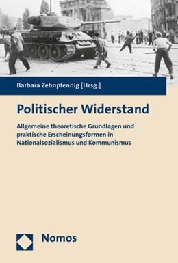 Abbildung von Zehnpfennig (Hrsg.) | Politischer Widerstand | 2017 | Allgemeine theoretische Grundl...