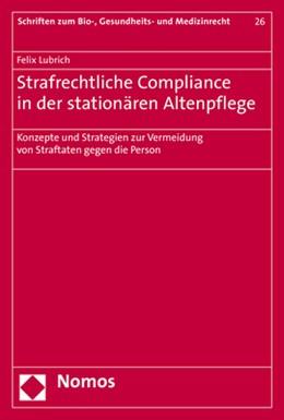Abbildung von Lubrich | Strafrechtliche Compliance in der stationären Altenpflege | 1. Auflage | 2017 | 26 | beck-shop.de