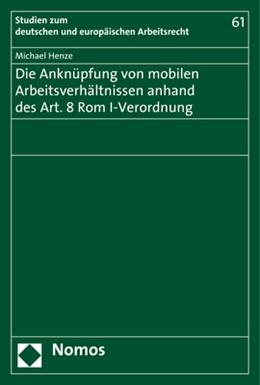 Abbildung von Henze   Die Anknüpfung von mobilen Arbeitsverhältnissen anhand des Art. 8 Rom I-Verordnung   2017   61