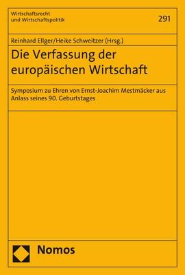 Die Verfassung der europäischen Wirtschaft | Ellger / Schweitzer (Hrsg.), 2018 | Buch (Cover)