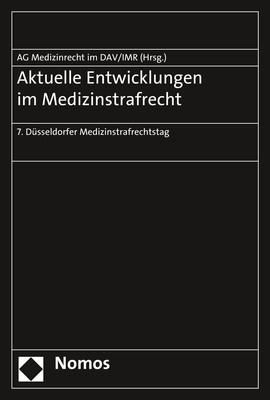 Aktuelle Entwicklungen im Medizinstrafrecht | Arbeitsgemeinschaft Medizinrecht im Deutschen Anwaltverein / Institut für Rechtsfragen der Medizin, 2017 | Buch (Cover)