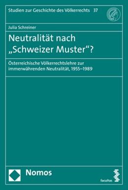 Abbildung von Schreiner | Neutralität nach 'Schweizer Muster'? | 2018 | Österreichische Völkerrechtsle...