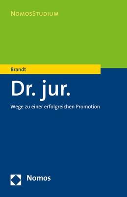 Abbildung von Brandt | Dr. jur. - Wege zu einer erfolgreichen Promotion | 2018