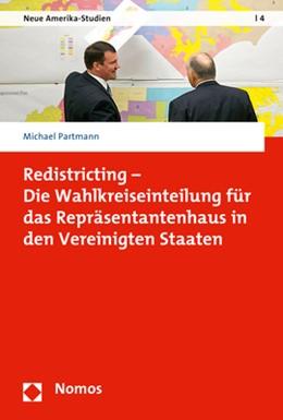 Abbildung von Partmann   Redistricting - Die Wahlkreiseinteilung für das Repräsentantenhaus in den Vereinigten Staaten   1. Auflage   2017   4   beck-shop.de