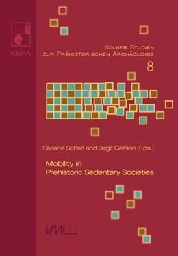 Abbildung von Scharl / Gehlen | Mobility in Prehistoric Sedentary Societies | 2017 | Papers of the CRC 806 Workshop...