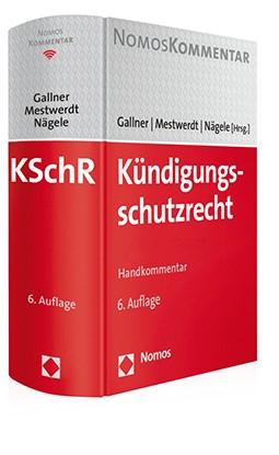 Kündigungsschutzrecht: KSchR   Gallner / Mestwerdt / Nägele (Hrsg.)   6. Auflage, 2018 (Cover)