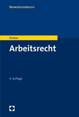 Abbildung von Krause | Arbeitsrecht | 4. Auflage | 2019