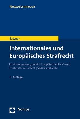 Internationales und Europäisches Strafrecht | Satzger | 8. Auflage, 2018 | Buch (Cover)