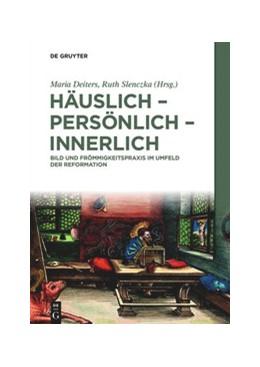 Abbildung von Deiters / Slenczka   Häuslich - persönlich - innerlich   1. Auflage   2020   beck-shop.de