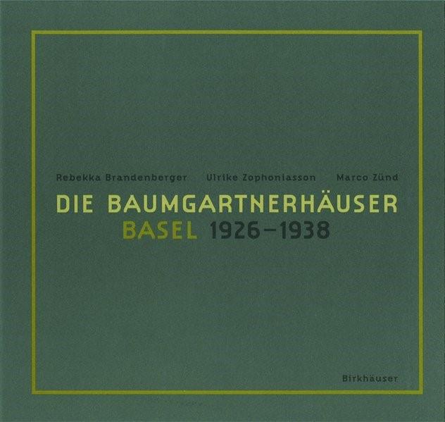 Die Baumgartnerhäuser - Basel 1926-1938 | Brandenberger / Zophoniasson / Zünd, 2010 | Buch (Cover)