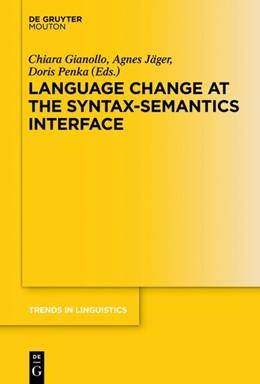 Abbildung von Gianollo / Jäger / Penka | Language Change at the Syntax-Semantics Interface | 2015 | 278