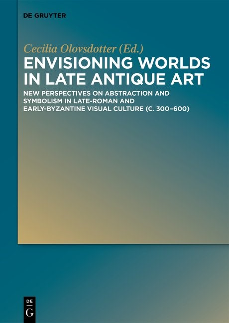 Envisioning Worlds in Late Antique Art | Olovsdotter, 2018 | Buch (Cover)