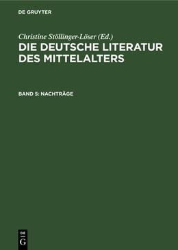 Abbildung von Wachinger / Keil / Ruh / Schröder / Worstbrock / Stöllinger-Löser | Nachträge | Reprint 2019 | 1955 | aus: Die deutsche Literatur de...