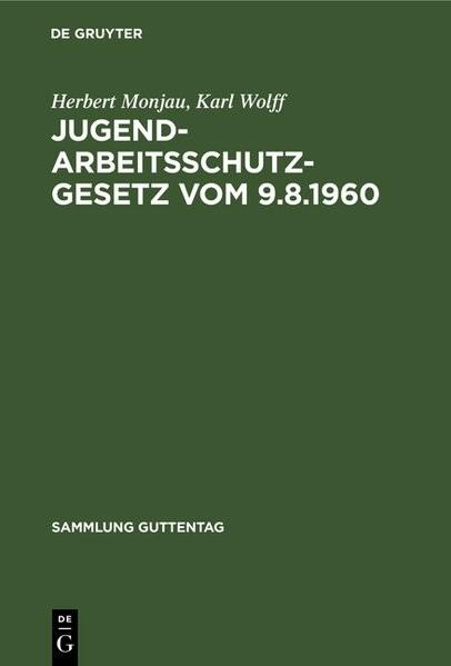 Jugendarbeitsschutzgesetz vom 9.8.1960 | Monjau / Wolff | Reprint 2019, 2019 | Buch (Cover)