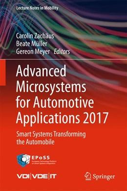 Abbildung von Zachäus / Müller / Meyer | Advanced Microsystems for Automotive Applications 2017 | 1st ed. 2018 | 2017 | Smart Systems Transforming the...