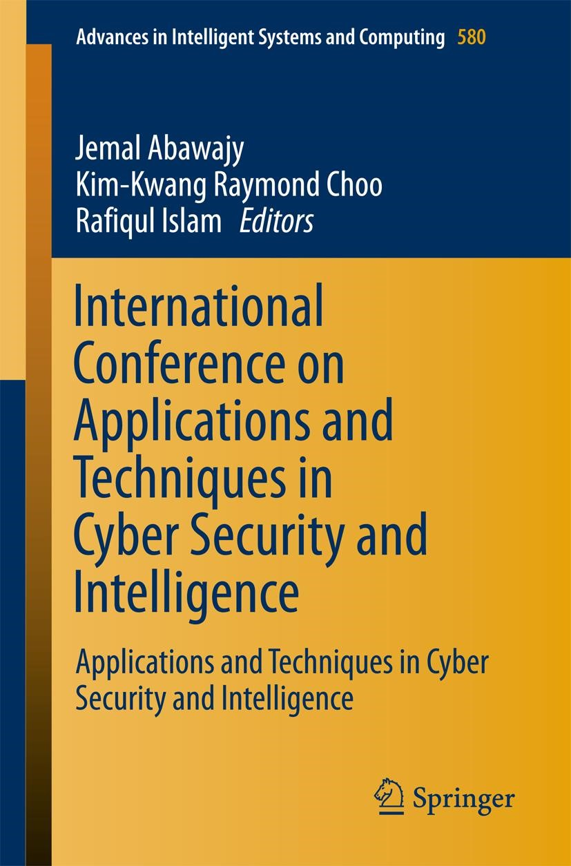 Abbildung von Abawajy / Choo / Islam   International Conference on Applications and Techniques in Cyber Security and Intelligence   1st ed. 2018   2017