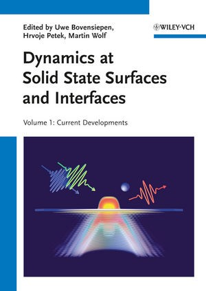 Abbildung von Bovensiepen / Petek / Wolf | Dynamics at Solid State Surfaces and Interfaces | 2012