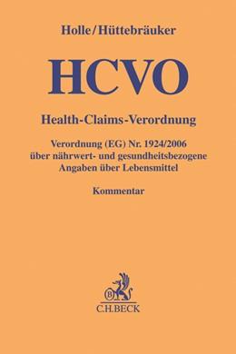 Abbildung von Holle / Hüttebräuker   HCVO: Health-Claims-Verordnung   2018   Verordnung (EG) Nr. 1924/2006 ...