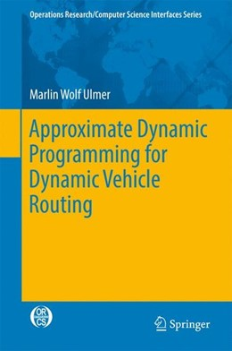 Abbildung von Ulmer | Approximate Dynamic Programming for Dynamic Vehicle Routing | 1st ed. 2017 | 2017