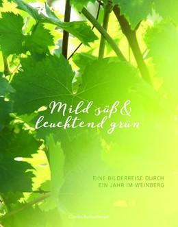 Abbildung von Rothenburger | Mild süß & leuchtend grün | 1. Auflage | 2017 | beck-shop.de