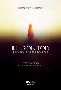 Abbildung von Maier | Illusion Tod | 1. Auflage | 2017 | beck-shop.de
