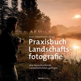 Abbildung von Schoonhoven | Praxisbuch Landschaftsfotografie | 2018 | Wie beeindruckende Landschafts...