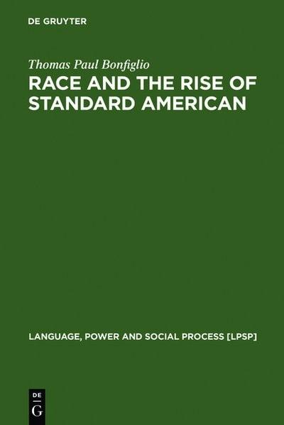 Abbildung von Bonfiglio   Race and the Rise of Standard American   Reprint 2010   2002
