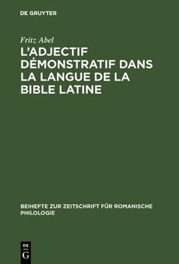 Abbildung von Abel   L' adjectif démonstratif dans la langue de la Bible latine   1971   Étude sur la formation des sys...   125