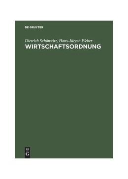 Abbildung von Schönwitz / Weber   Wirtschaftsordnung   Reprint 2018   1983   Eine Einführung in Theorie und...